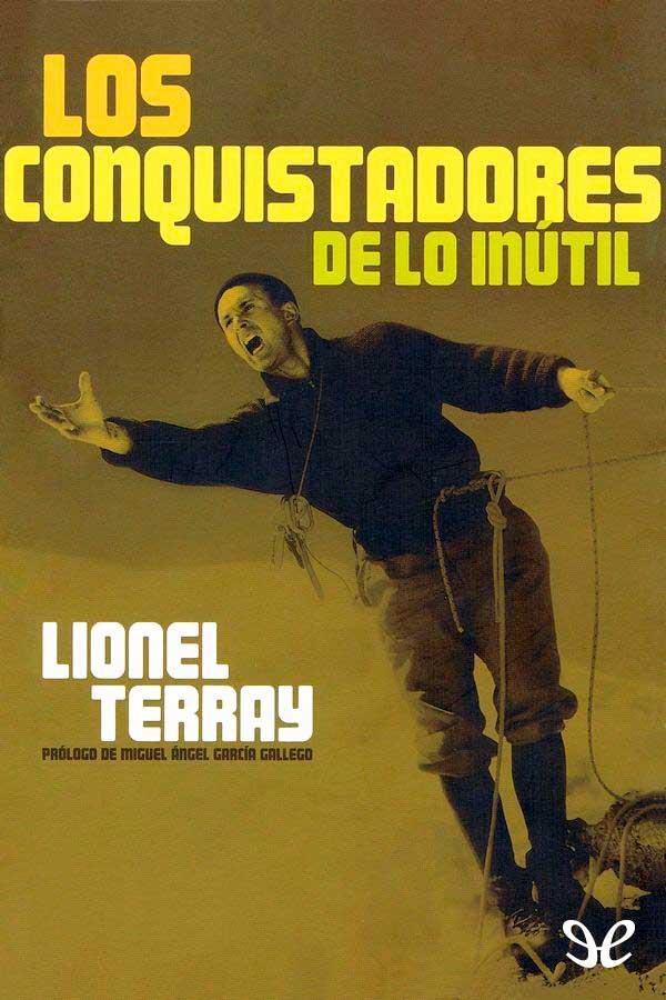 La autobiografía de Lionel Terray, una obra literaria magnífica.